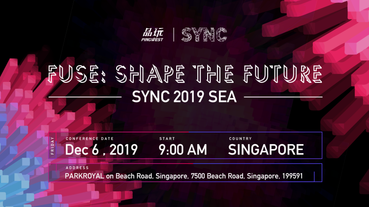 Get Your Tickets Now: PingWest to Host SYNC SEA 2019 Summit in Singapore